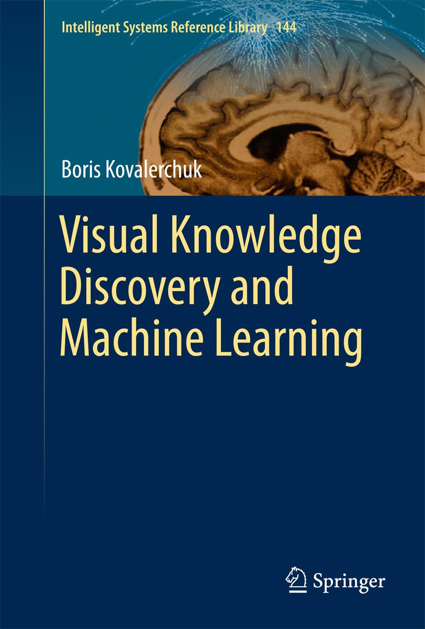 Kovalerchuk, Boris - Visual Knowledge Discovery and Machine Learning, ebook