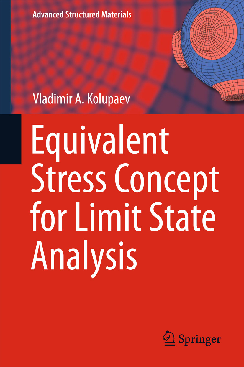 Kolupaev, Vladimir A. - Equivalent Stress Concept for Limit State Analysis, ebook