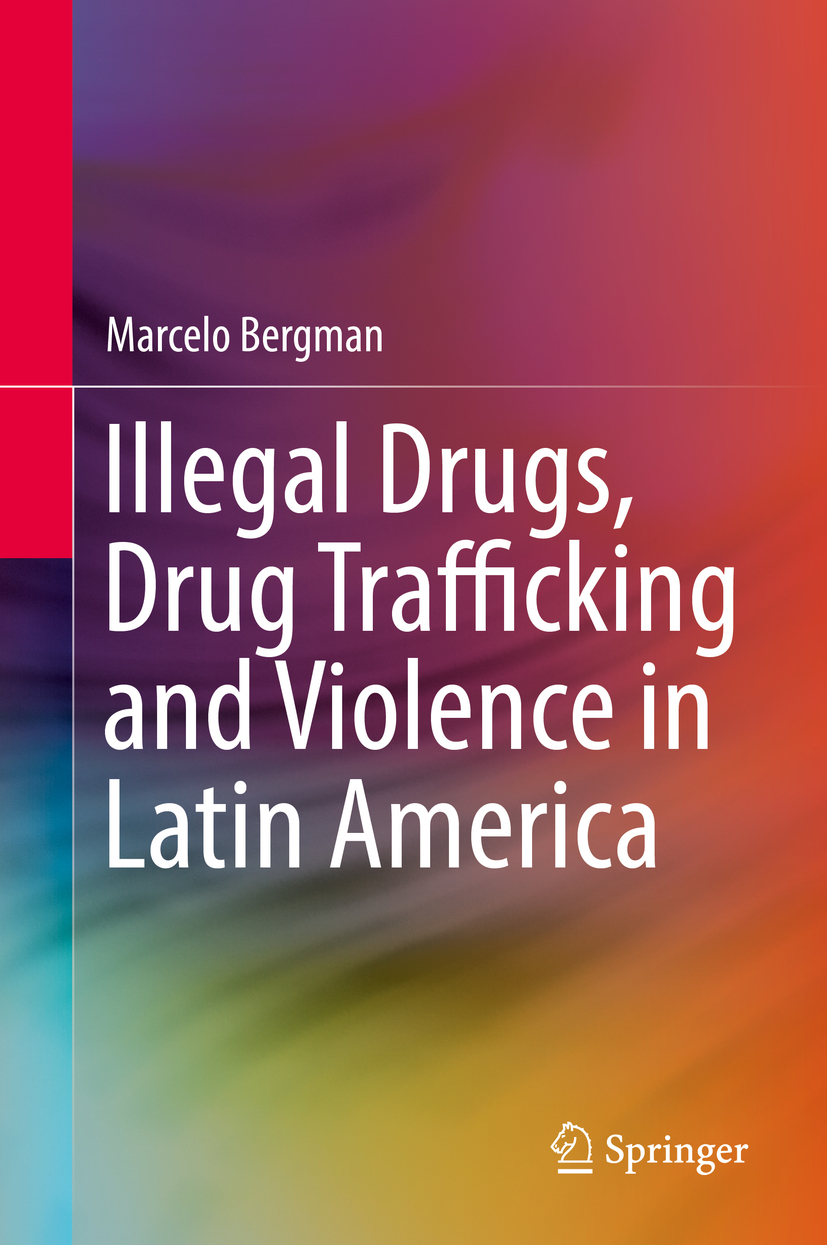 Bergman, Marcelo - Illegal Drugs, Drug Trafficking and Violence in Latin America, ebook