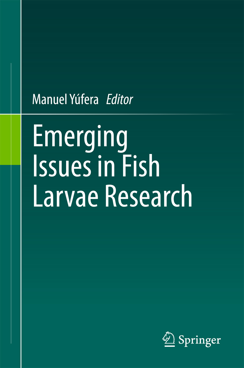Yúfera, Manuel - Emerging Issues in Fish Larvae Research, ebook