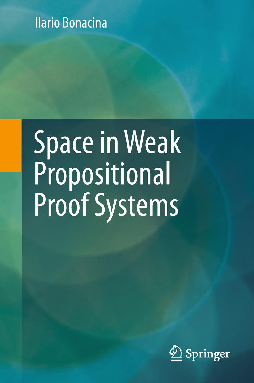 Bonacina, Ilario - Space in Weak Propositional Proof Systems, ebook