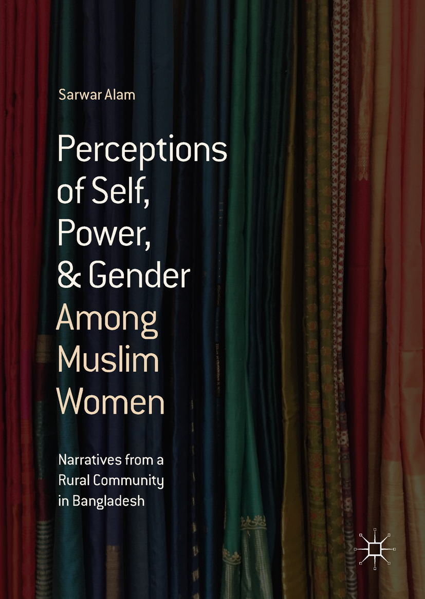 Alam, Sarwar - Perceptions of Self, Power, & Gender Among Muslim Women, ebook