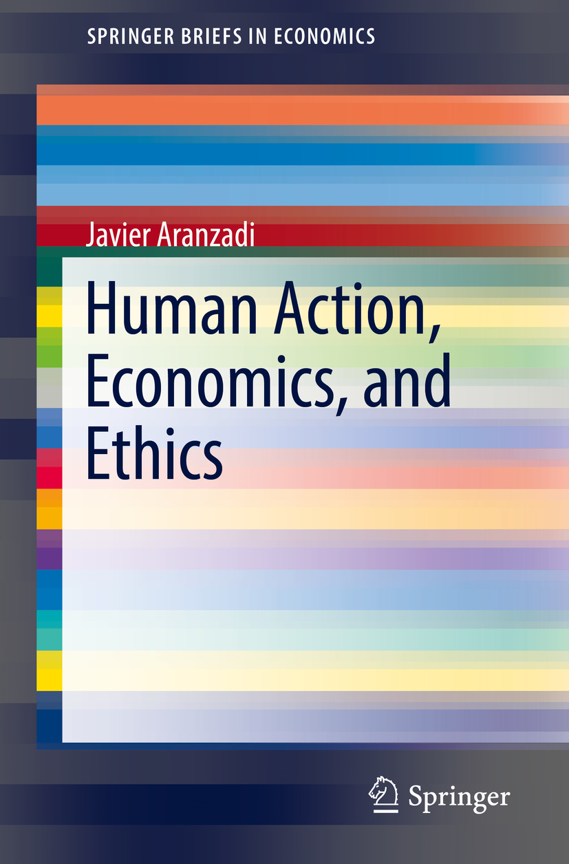 Aranzadi, Javier - Human Action, Economics, and Ethics, ebook