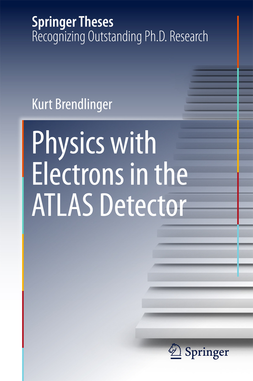 Brendlinger, Kurt - Physics with Electrons in the ATLAS Detector, ebook