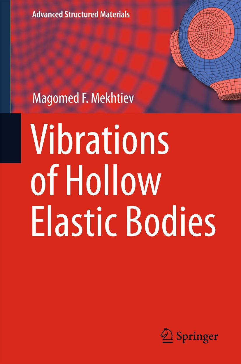 Mekhtiev, Magomed F. - Vibrations of Hollow Elastic Bodies, e-kirja