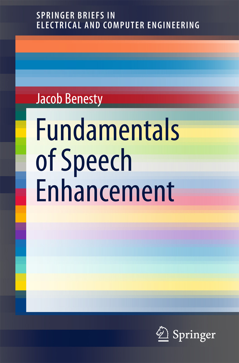 Benesty, Jacob - Fundamentals of Speech Enhancement, ebook