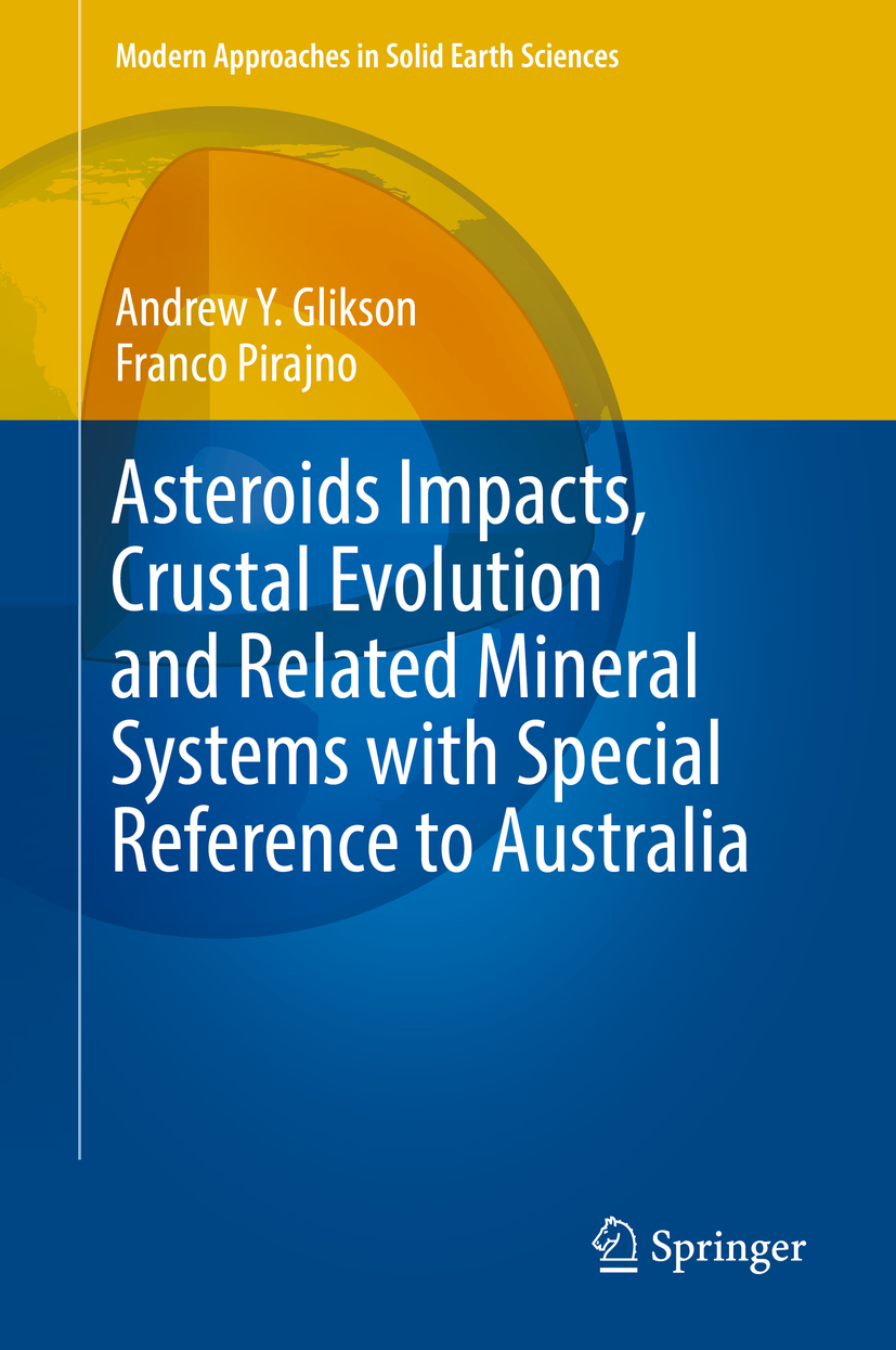 Glikson, Andrew Y. - Asteroids Impacts, Crustal Evolution and Related Mineral Systems with Special Reference to Australia, ebook