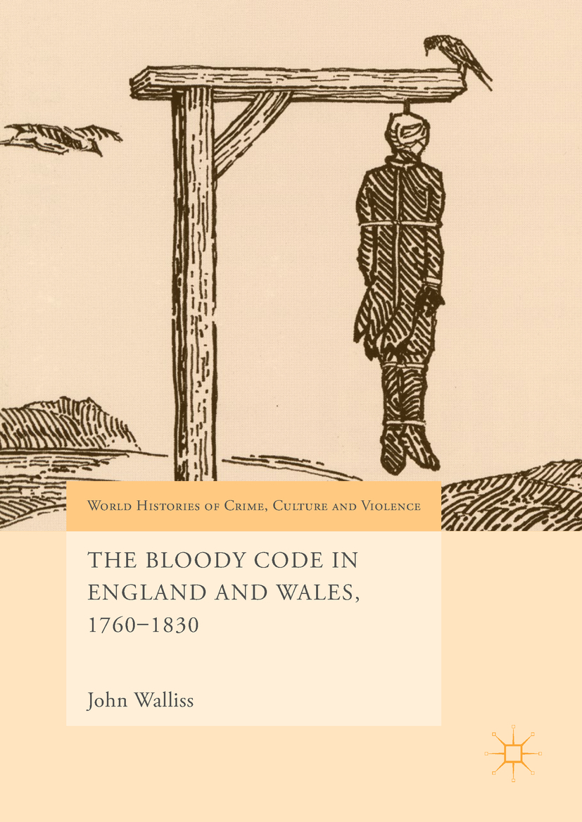 Walliss, John - The Bloody Code in England and Wales, 1760–1830, ebook
