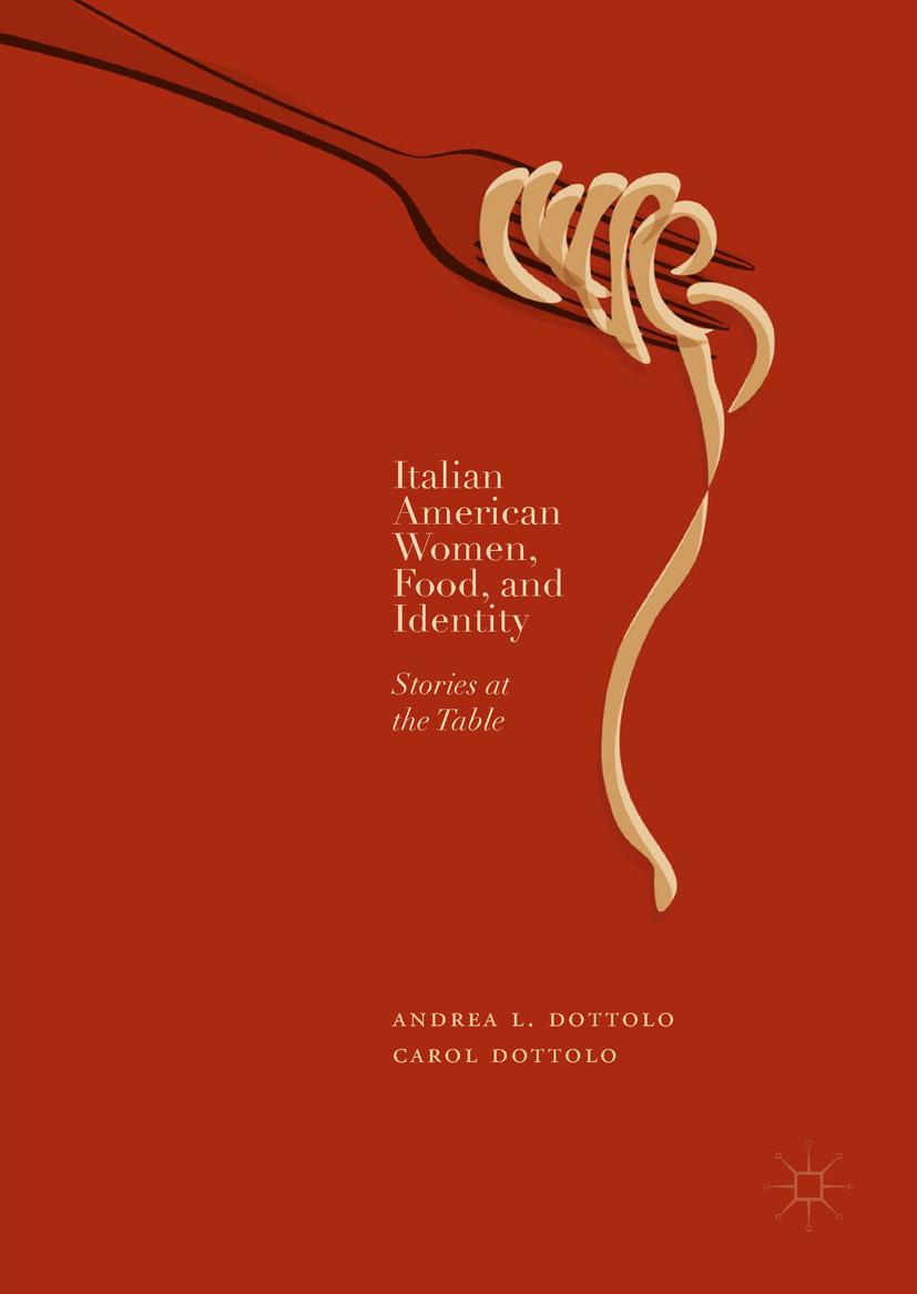 Dottolo, Andrea L. - Italian American Women, Food, and Identity, ebook