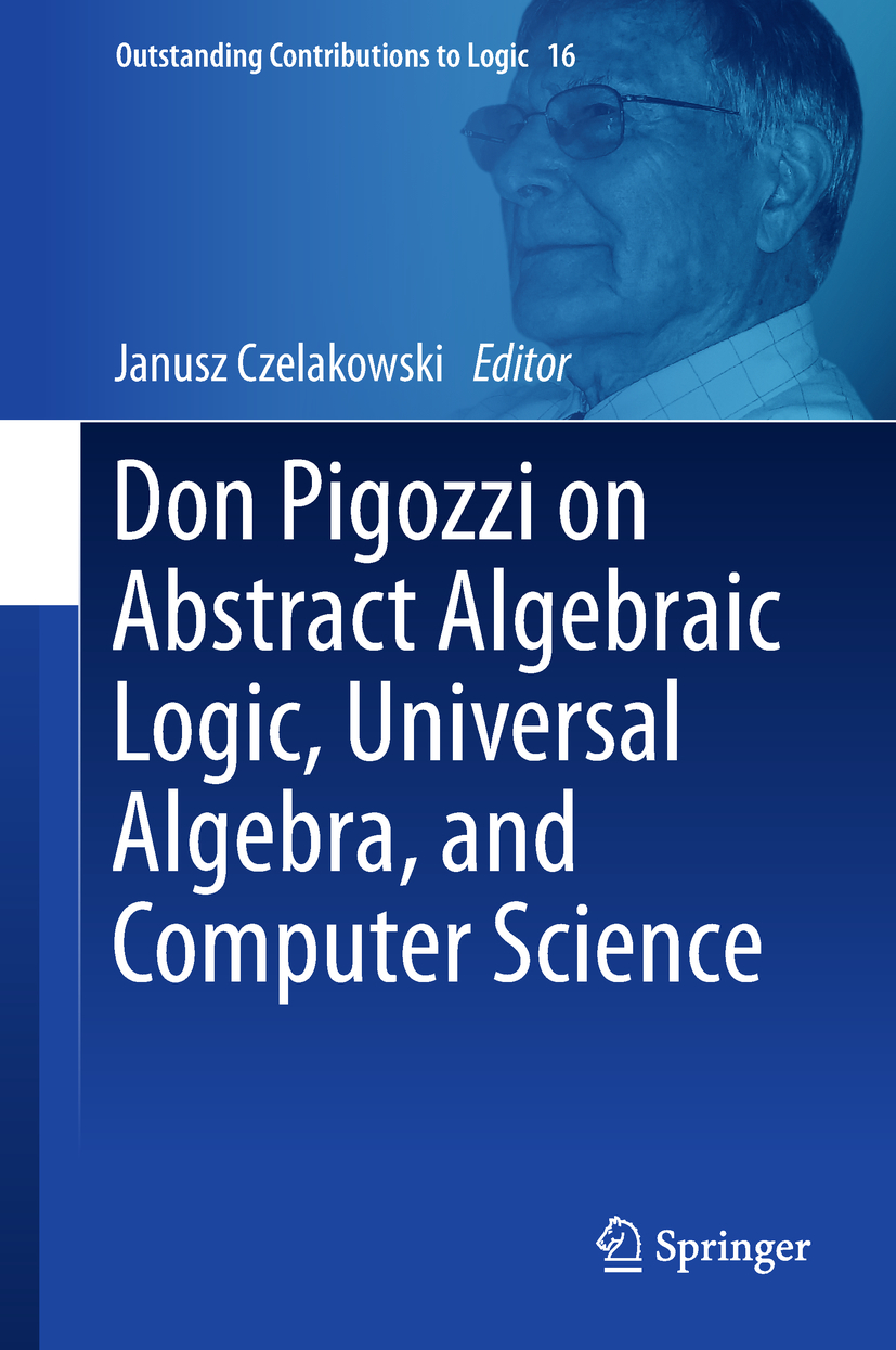 Czelakowski, Janusz - Don Pigozzi on Abstract Algebraic Logic, Universal Algebra, and Computer Science, ebook