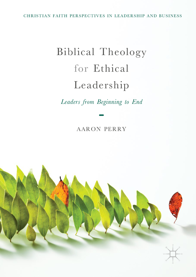 Perry, Aaron - Biblical Theology for Ethical Leadership, ebook