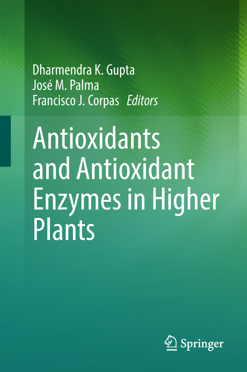 Corpas, Francisco J. - Antioxidants and Antioxidant Enzymes in Higher Plants, ebook