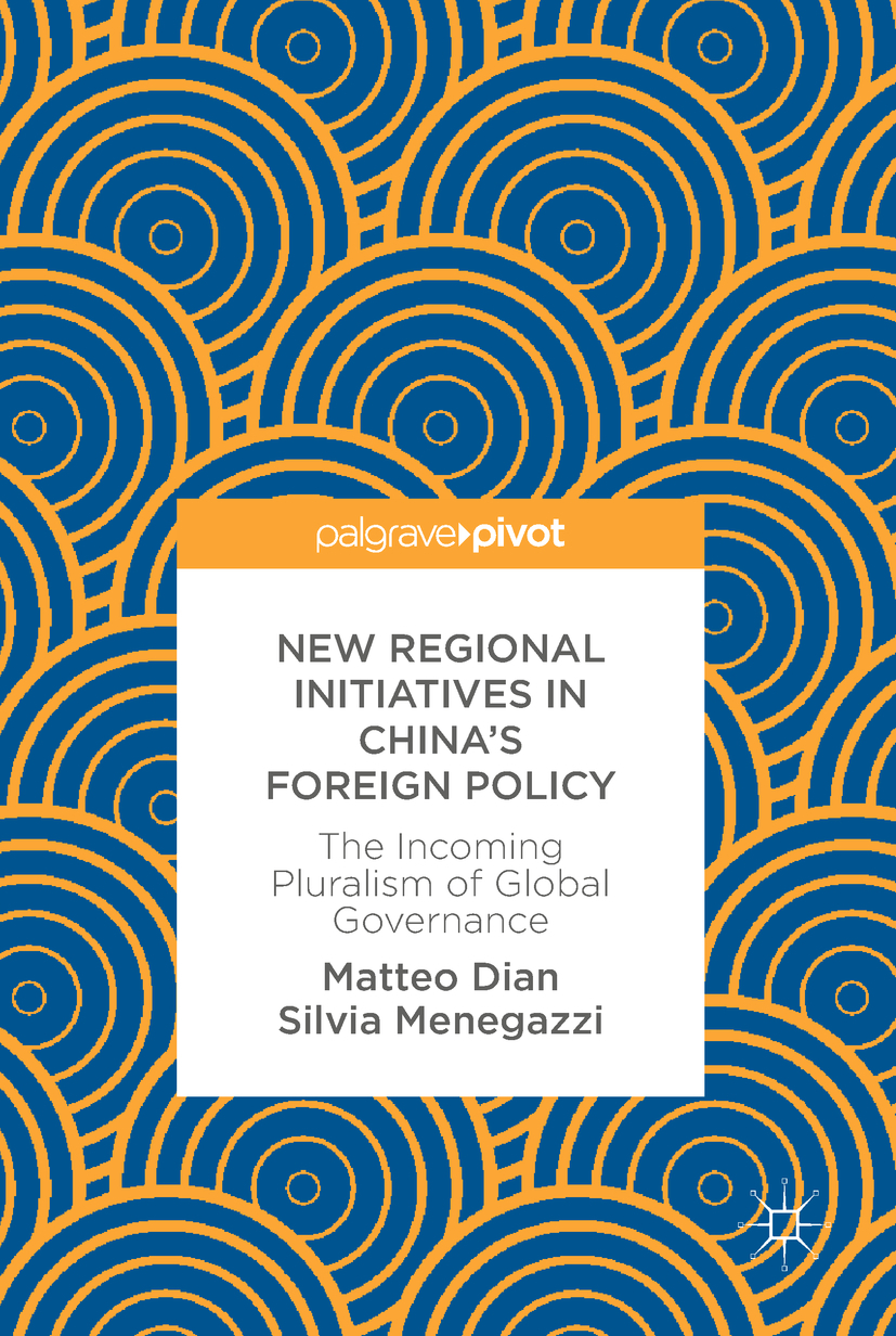 Dian, Matteo - New Regional Initiatives in China's Foreign Policy, ebook