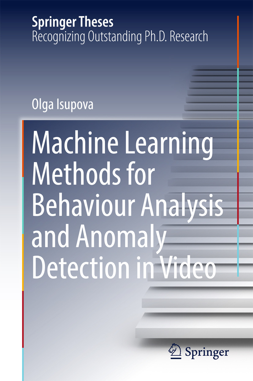 Isupova, Olga - Machine Learning Methods for Behaviour Analysis and Anomaly Detection in Video, ebook