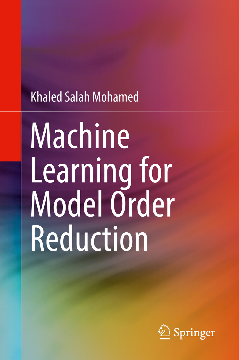 Mohamed, Khaled Salah - Machine Learning for Model Order Reduction, ebook