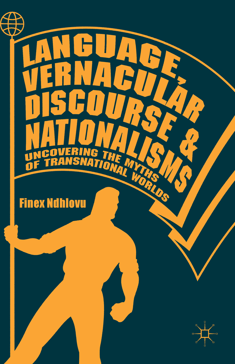 Ndhlovu, Finex - Language, Vernacular Discourse and Nationalisms, ebook