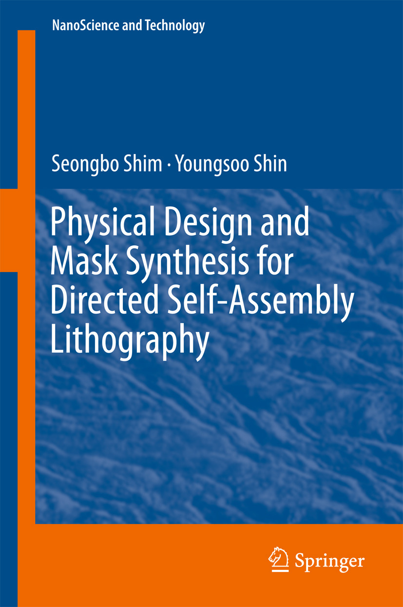 Shim, Seongbo - Physical Design and Mask Synthesis for Directed Self-Assembly Lithography, ebook
