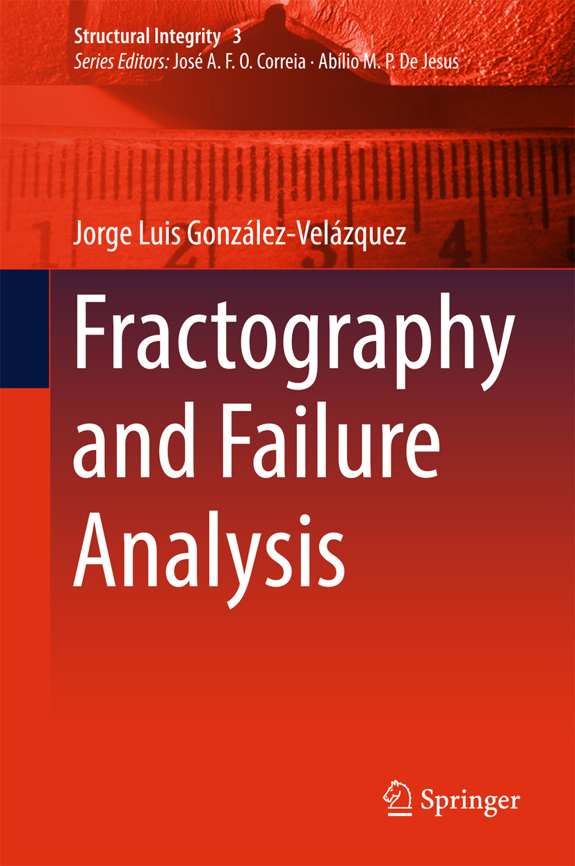 González-Velázquez, Jorge Luis - Fractography and Failure Analysis, ebook