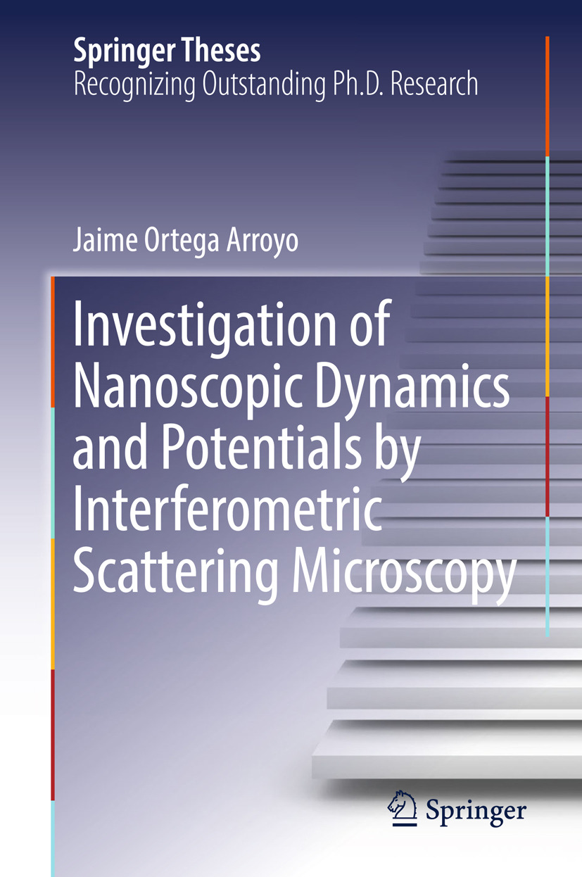 Arroyo, Jaime Ortega - Investigation of Nanoscopic Dynamics and Potentials by Interferometric Scattering Microscopy, ebook