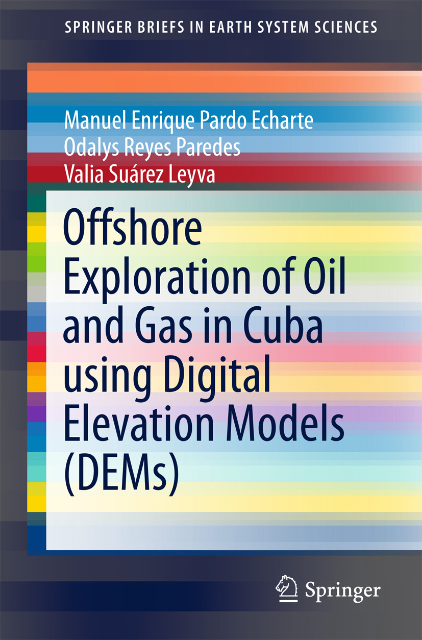 Echarte, Manuel Enrique Pardo - Offshore Exploration of Oil and Gas in Cuba using Digital Elevation Models (DEMs), ebook