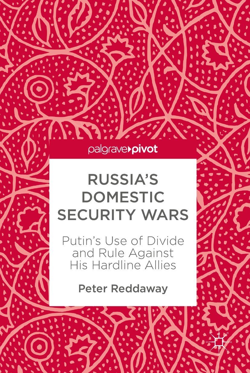 Reddaway, Peter - Russia's Domestic Security Wars, ebook
