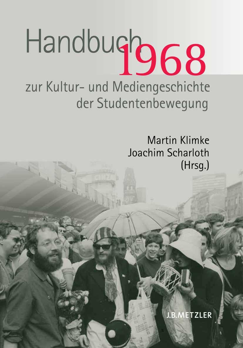 Klimke, Martin - 1968 Handbuch zur Kultur- und Mediengeschichte der Studentenbewegung, ebook