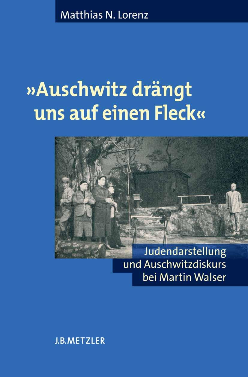 Lorenz, Matthias N. - »Auschwitz drängt uns auf einen Fleck«, e-bok