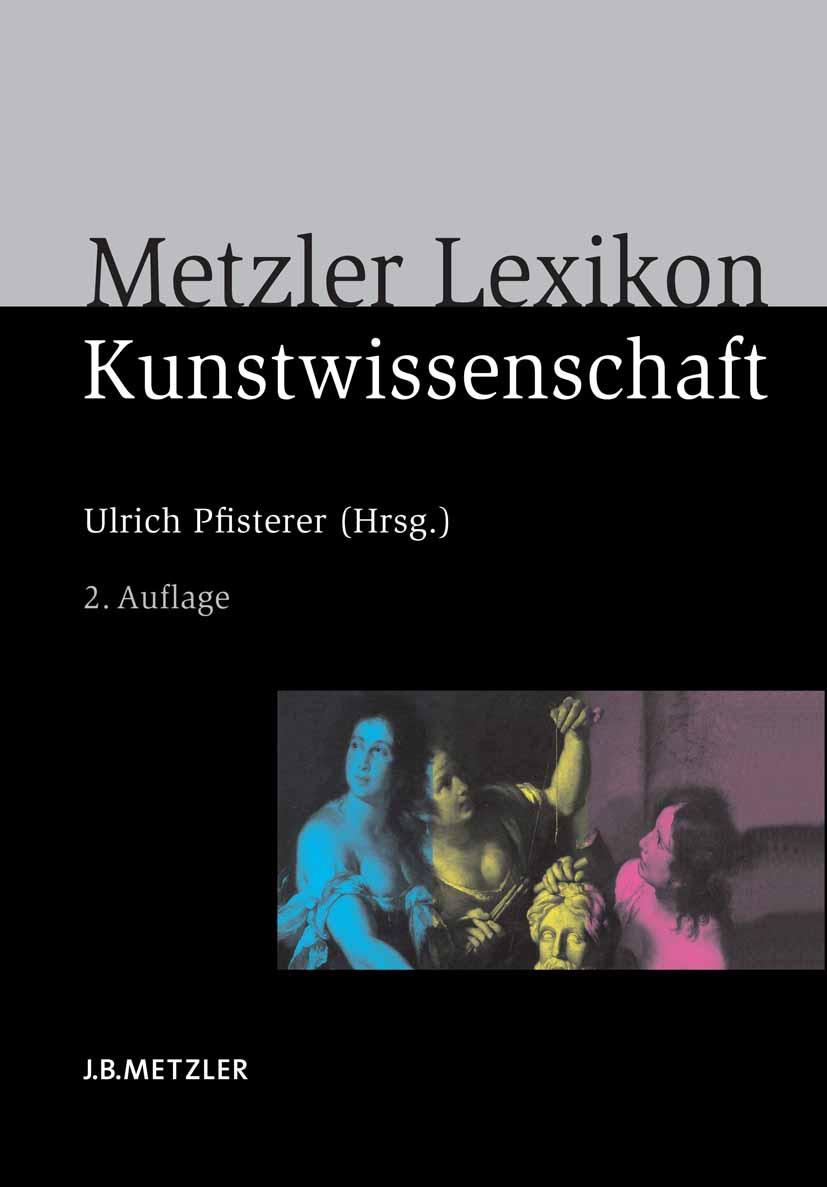 Pfisterer, Ulrich - Metzler Lexikon Kunstwissenschaft, ebook