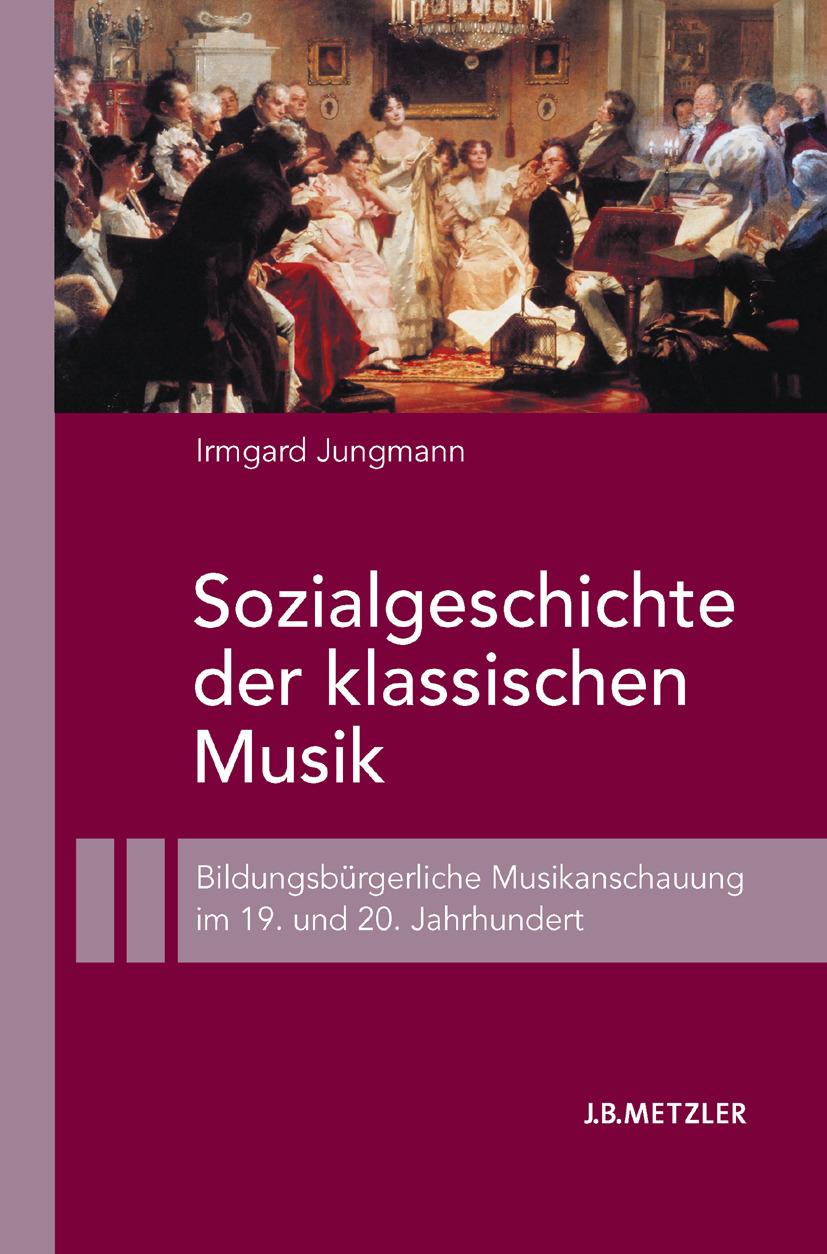 Jungmann, Irmgard - Sozialgeschichte der klassischen Musik, ebook