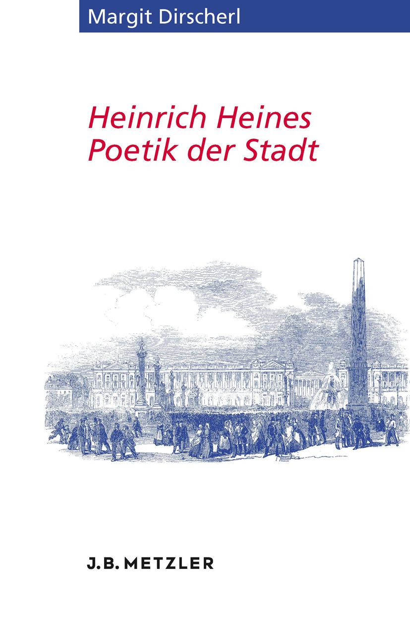 Dirscherl, Margit - Heinrich Heines Poetik der Stadt, ebook