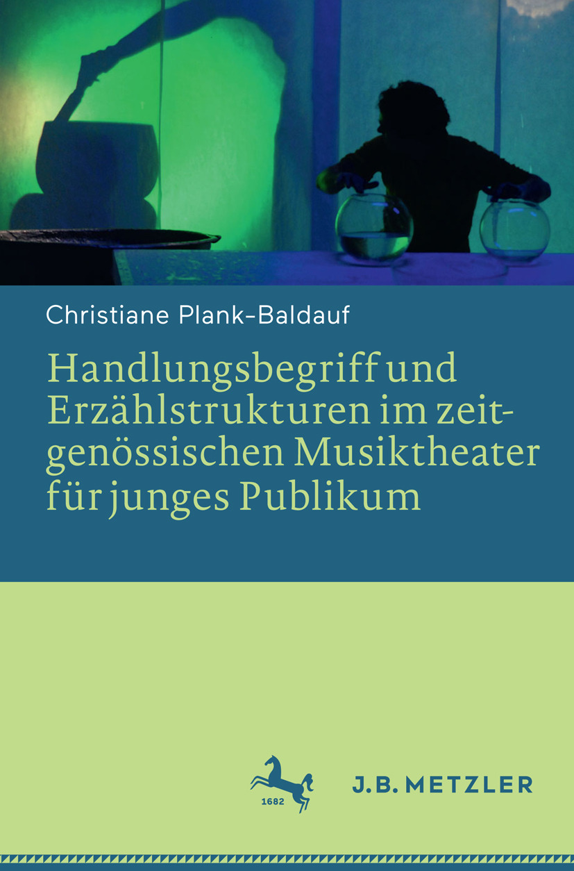 Plank-Baldauf, Christiane - Handlungsbegriff und Erzählstrukturen im zeitgenössischen Musiktheater für junges Publikum, ebook