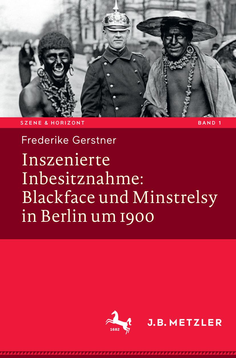 Gerstner, Frederike - Inszenierte Inbesitznahme: Blackface und Minstrelsy in Berlin um 1900, ebook
