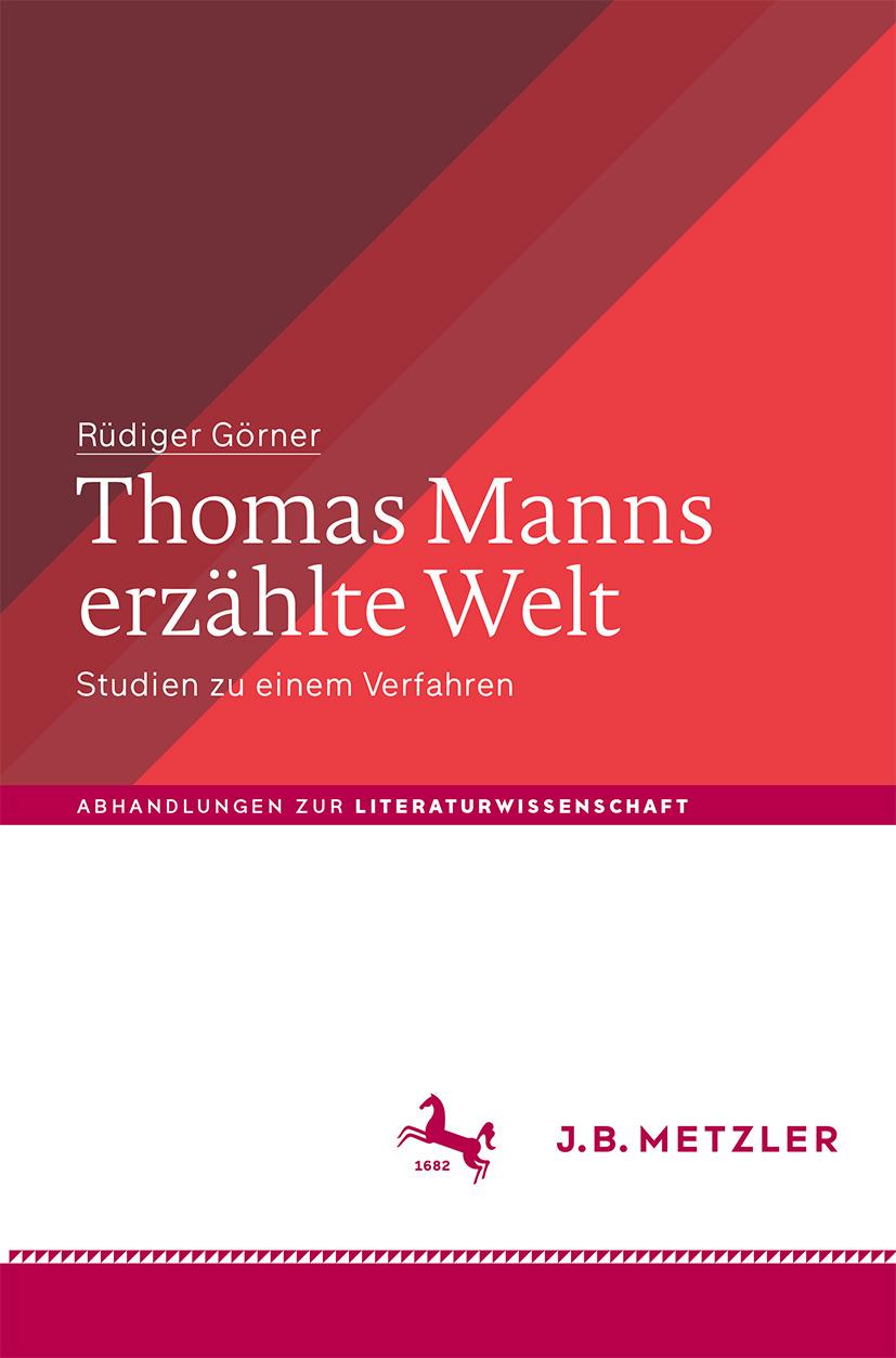 Görner, Rüdiger - Thomas Manns erzählte Welt, ebook