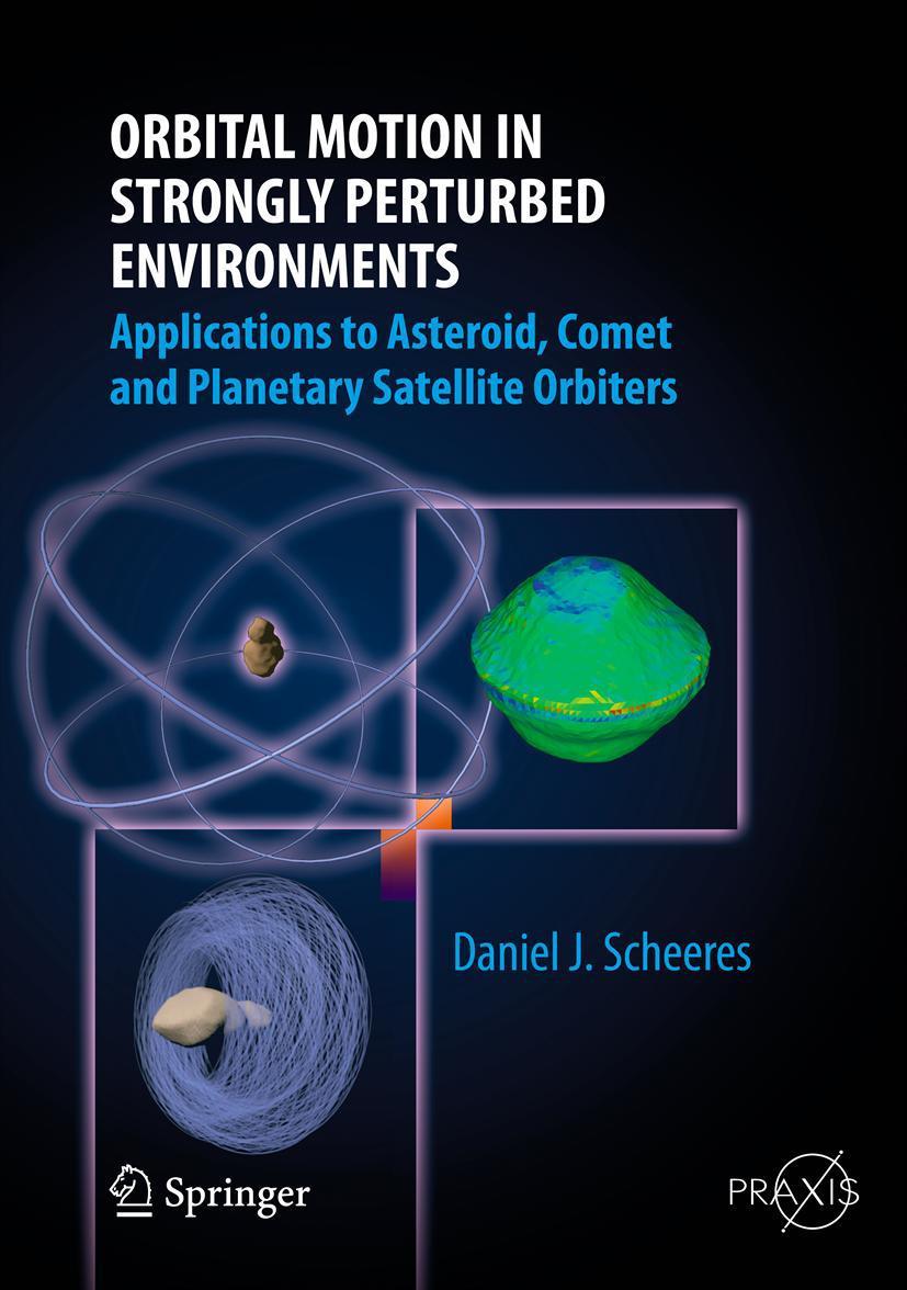 Scheeres, Daniel J. - Orbital Motion in Strongly Perturbed Environments, ebook