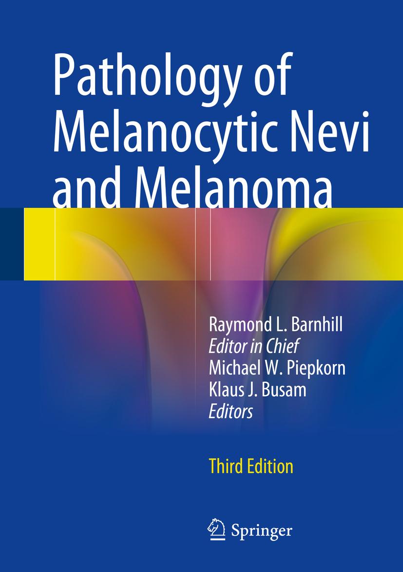 Barnhill, Raymond L. - Pathology of Melanocytic Nevi and Melanoma, ebook