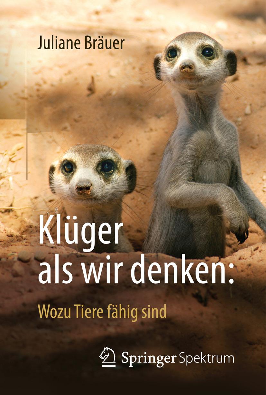 Bräuer, Juliane - Klüger als wir denken: Wozu Tiere fähig sind, ebook