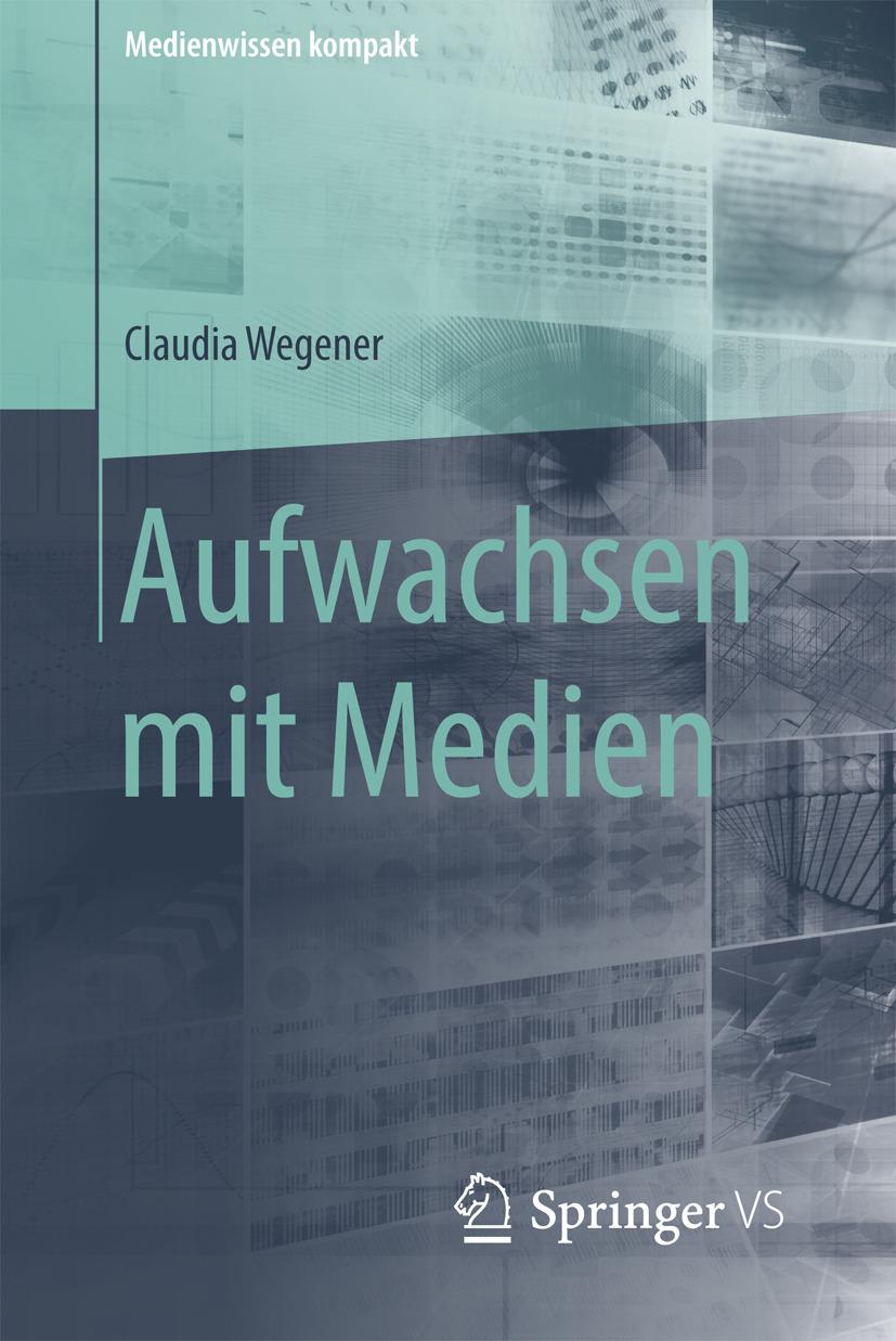 Wegener, Claudia - Aufwachsen mit Medien, ebook