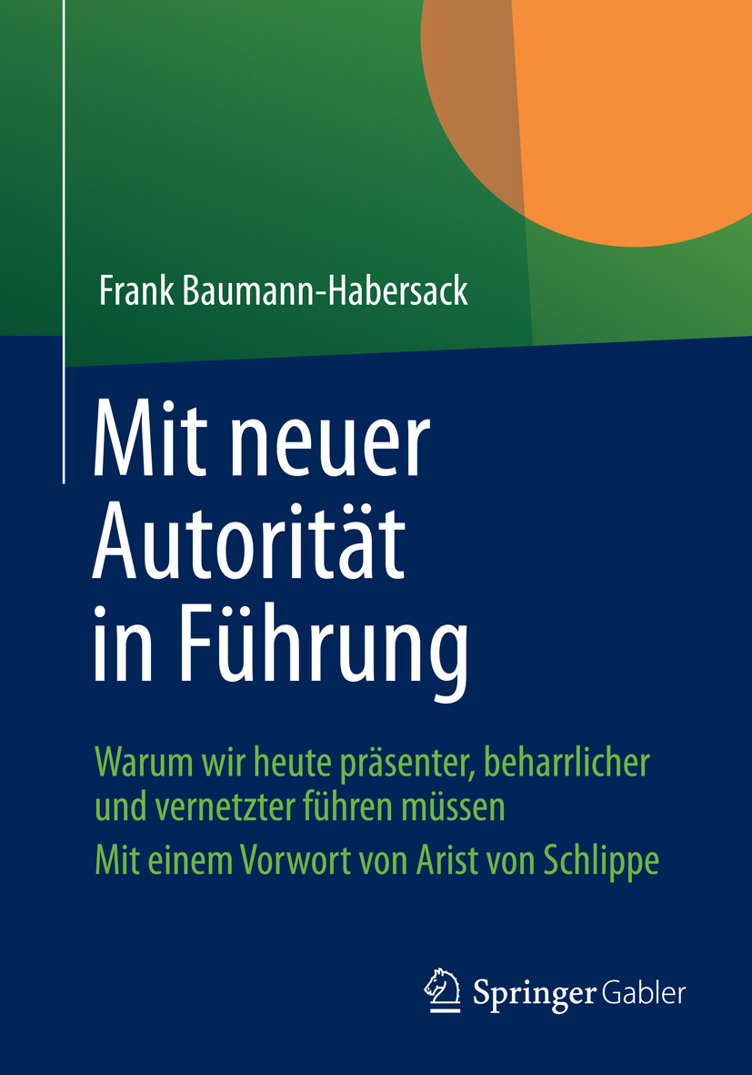 Baumann-Habersack, Frank - Mit neuer Autorität in Führung, ebook