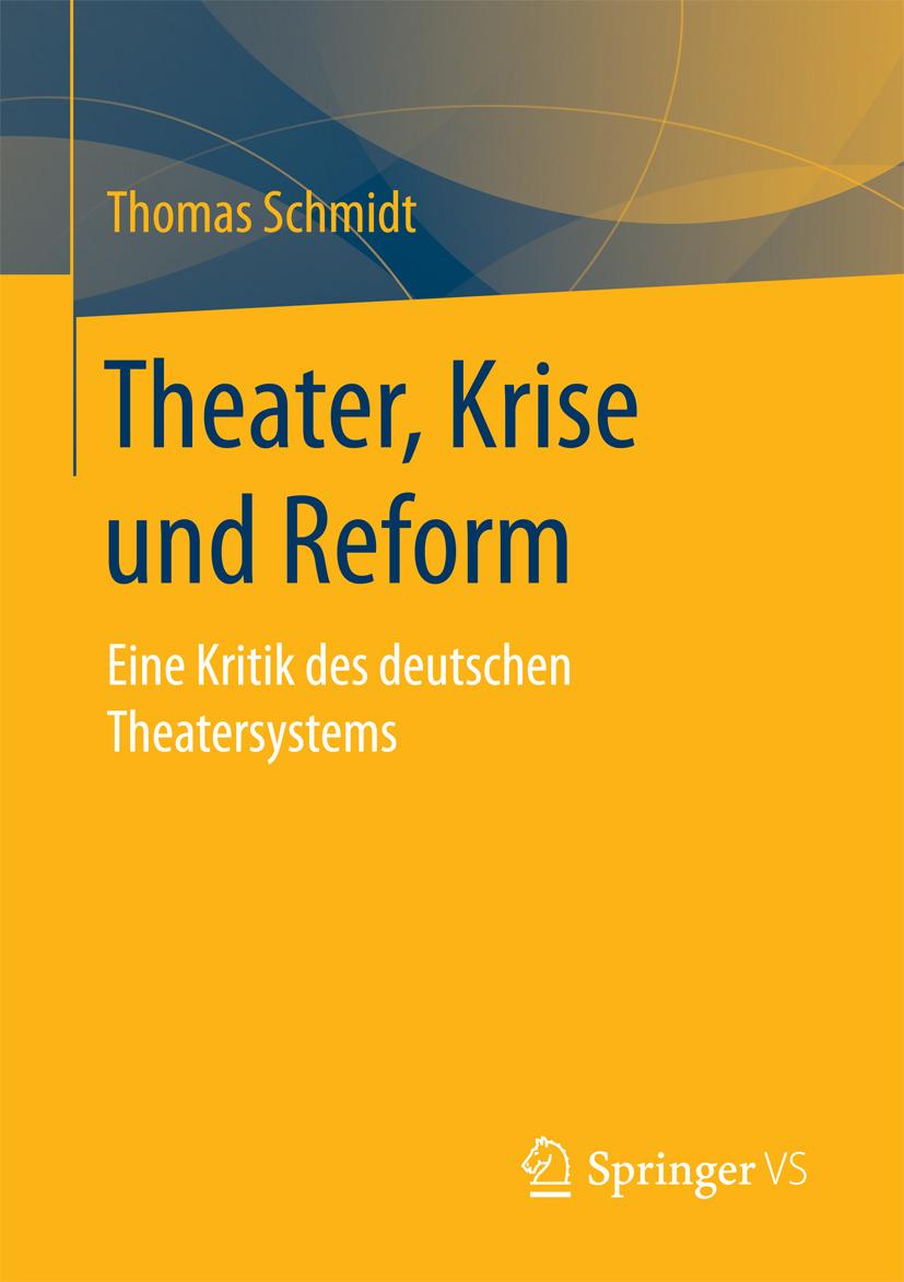 Schmidt, Thomas - Theater, Krise und Reform, ebook