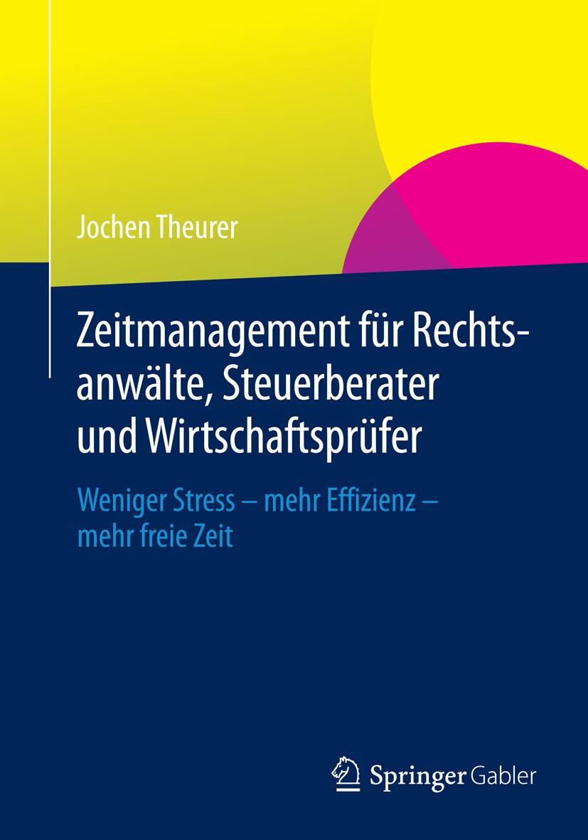 Theurer, Jochen - Zeitmanagement für Rechtsanwälte, Steuerberater und Wirtschaftsprüfer, ebook