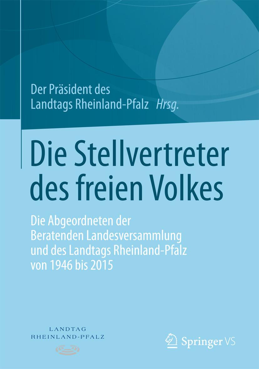 Rheinland-Pfalz, Der Präsident des Landtags - Die Stellvertreter des freien Volkes, ebook