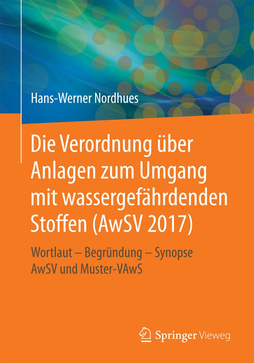 Nordhues, Hans-Werner - Die Verordnung über Anlagen zum Umgang mit wassergefährdenden Stoffen (AwSV 2017), ebook