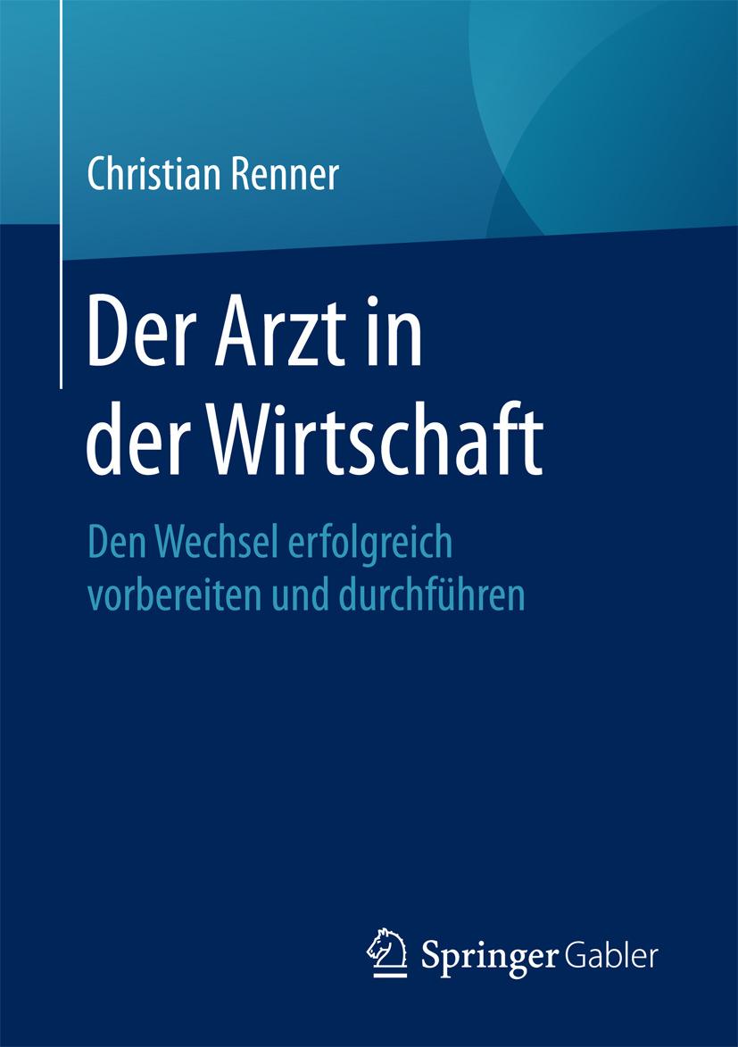 Renner, Christian - Der Arzt in der Wirtschaft, ebook