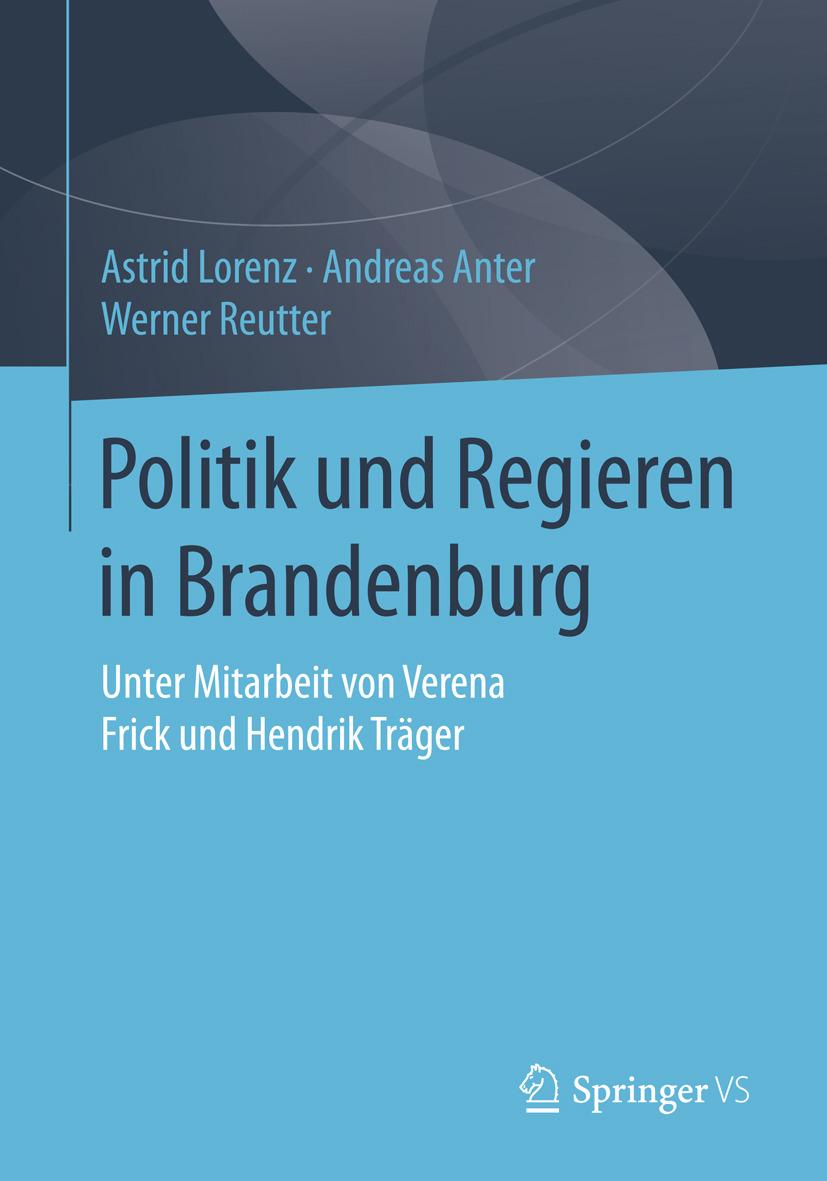 Anter, Andreas - Politik und Regieren in Brandenburg, ebook
