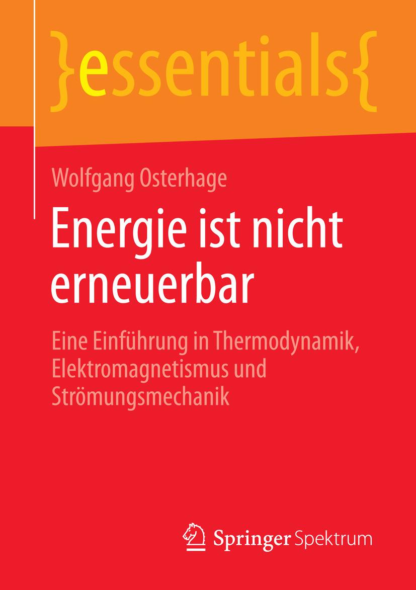 Osterhage, Wolfgang - Energie ist nicht erneuerbar, ebook