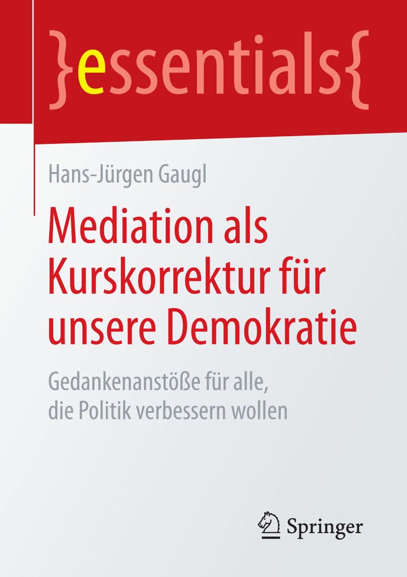 Gaugl, Hans-Jürgen - Mediation als Kurskorrektur für unsere Demokratie, ebook