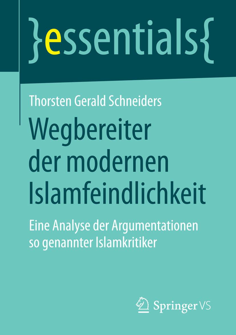 Schneiders, Thorsten Gerald - Wegbereiter der modernen Islamfeindlichkeit, ebook