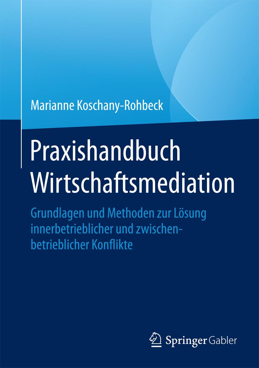 Koschany-Rohbeck, Marianne - Praxishandbuch Wirtschaftsmediation, ebook