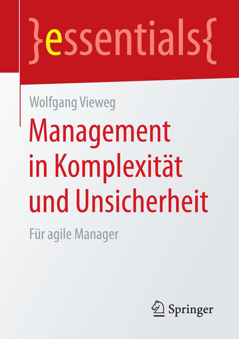 Vieweg, Wolfgang - Management in Komplexität und Unsicherheit, ebook