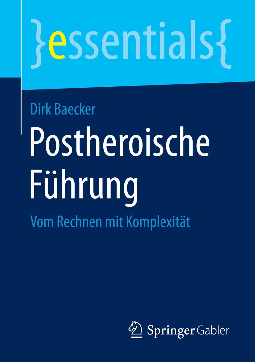 Baecker, Dirk - Postheroische Führung, ebook